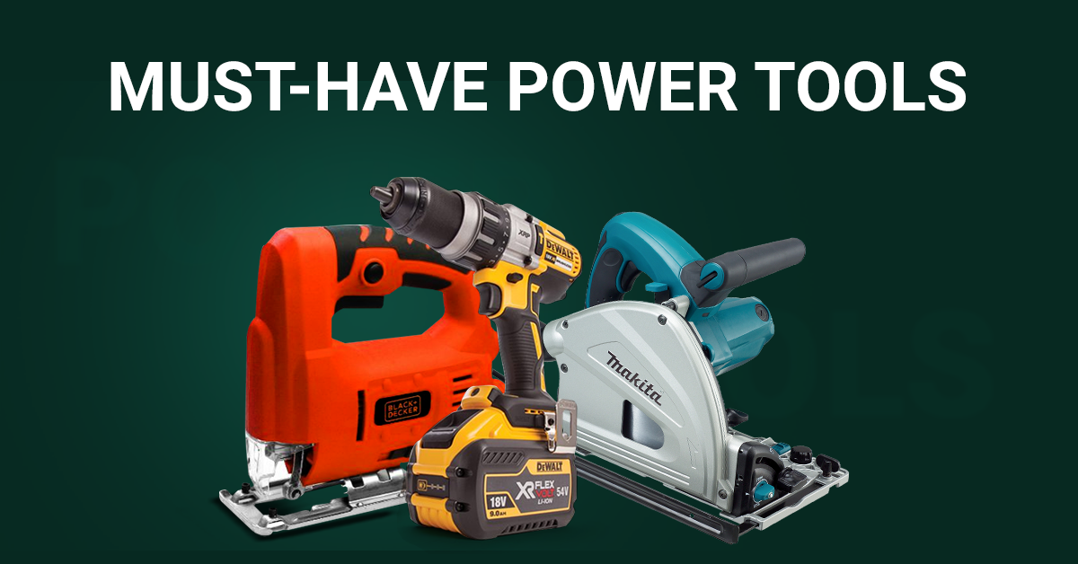 7 Essential Power Tools you need for any DIY project