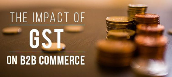 How will GST prove to be a beneficial upshot for B2B E-commerce?