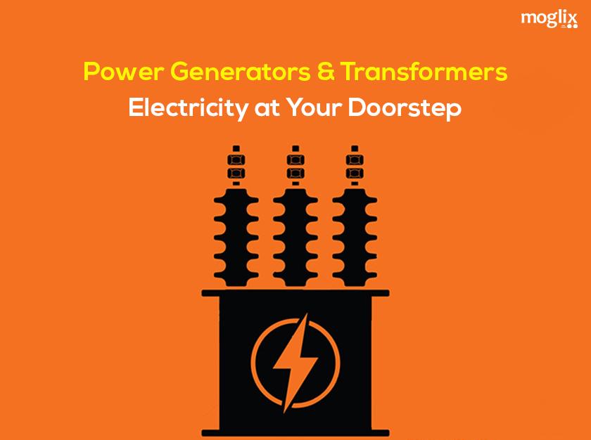 Power Generators and Tranfsformers