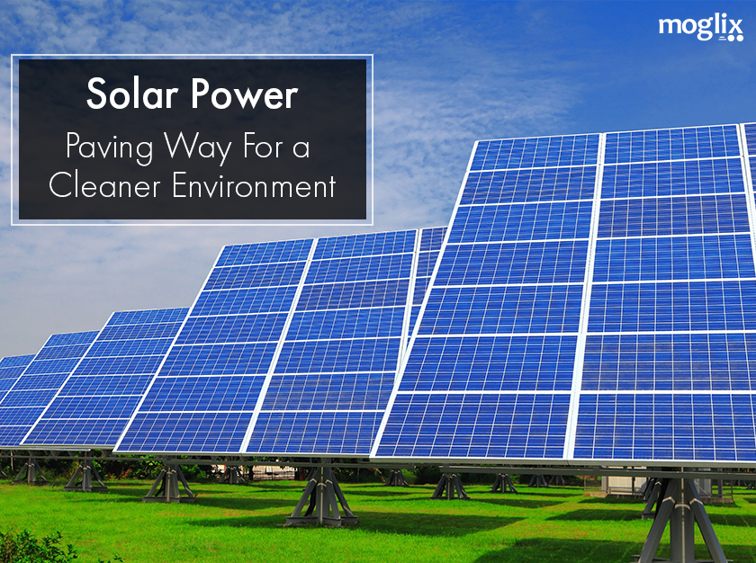 Solar Power: Paving Way For A Cleaner Environment