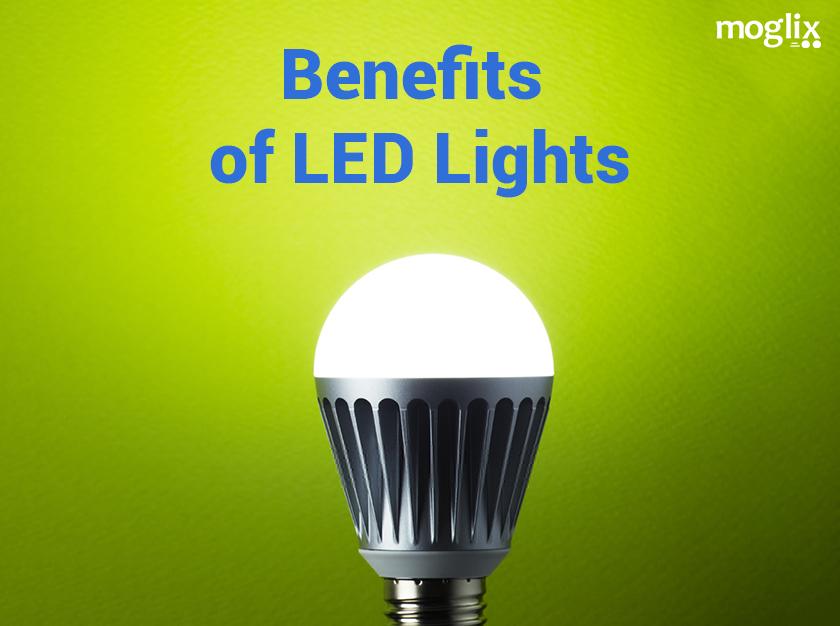 Benefits of Using LED Lights