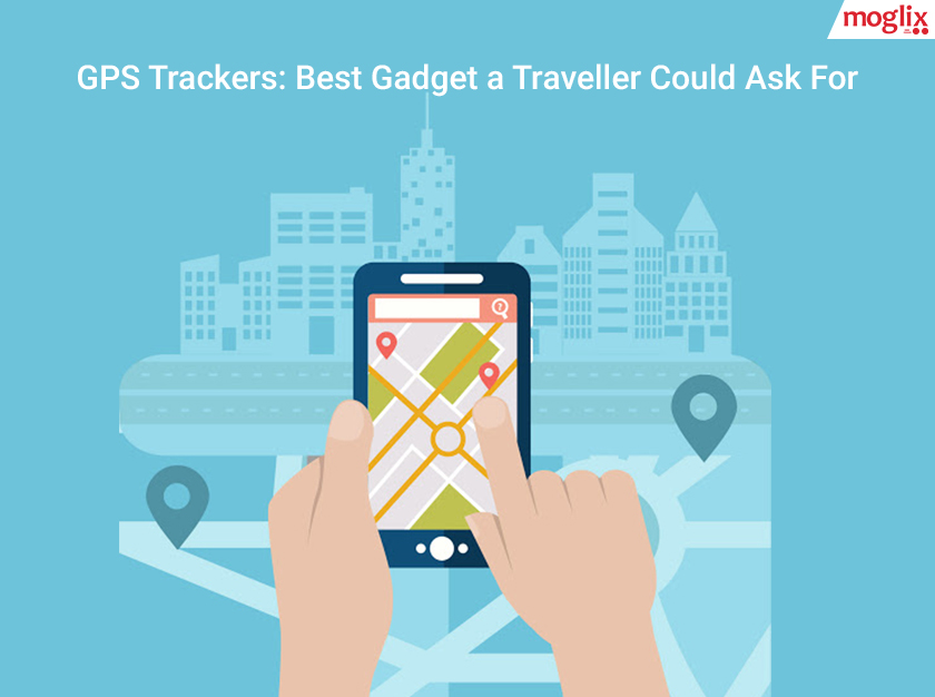 GPS Trackers: Best Gadget a Traveller Could Ask For