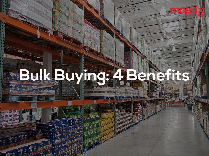 Bulk Buying: 4 Benefits