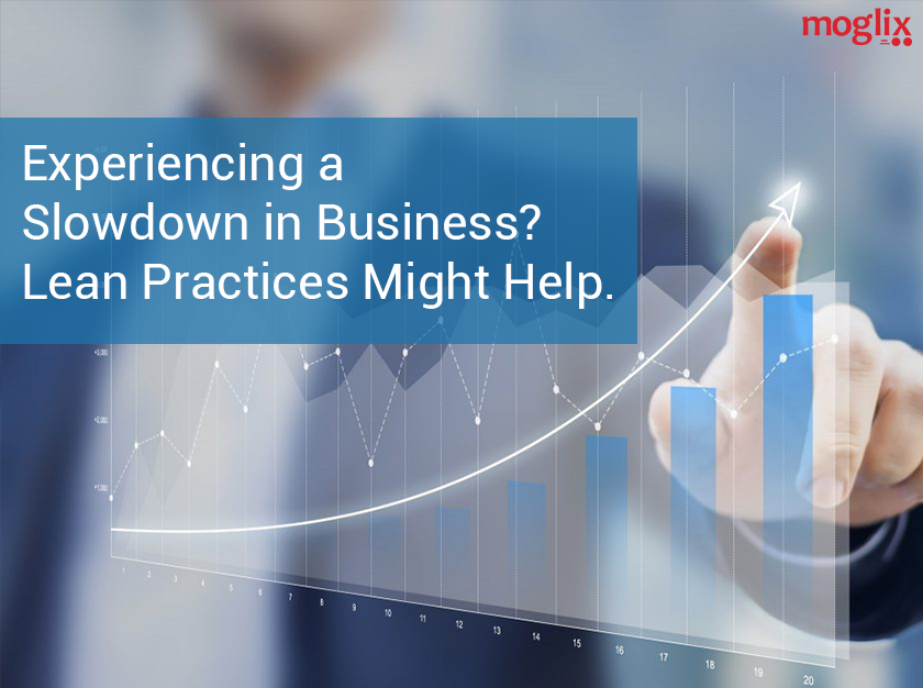 Experiencing a Slowdown in Business? Lean Practices Might Help