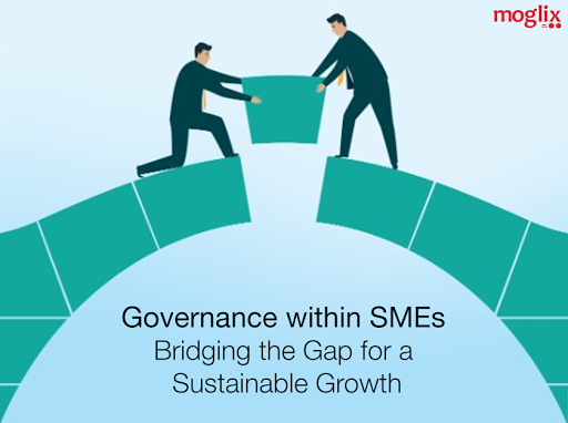 Governance Within SMEs: Bridging the Gap for a Sustainable Growth