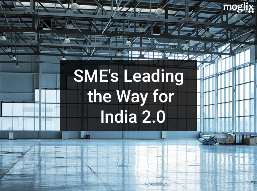 SME's Leading the Way for India 2.0