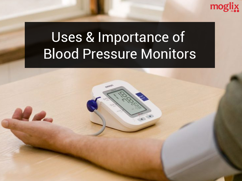 Uses and Importance of Blood Pressure Monitors