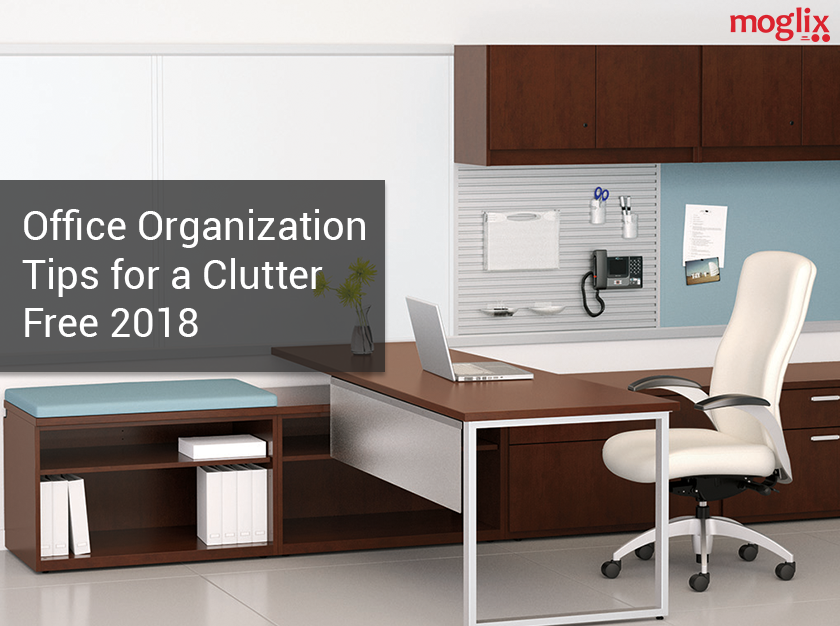 Office Organization Tips for a Clutter Free 2018