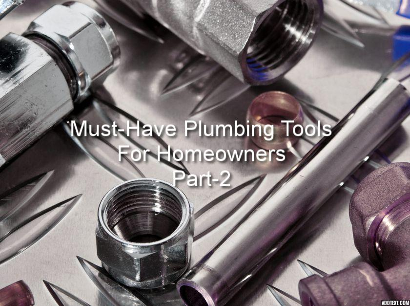 Must-Have Plumbing Tools for Homeowners PART-2