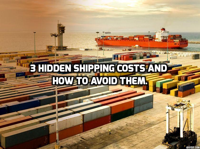 3 Hidden Shipping Costs and How to Avoid Them