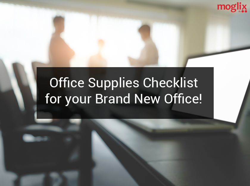Office Supplies Checklist for your Brand New Office!