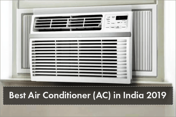 Best Air Conditioners (AC) in India 2019