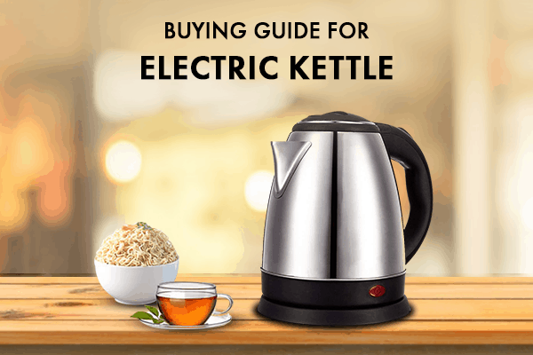 Tips to Consider When Buying an Electric Kettle