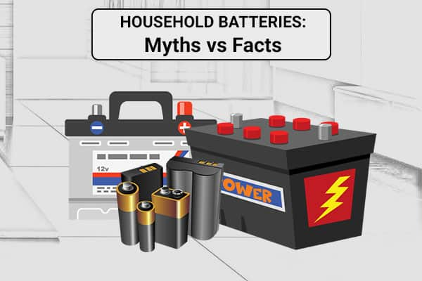Myths Busted About Household and Inverter Batteries