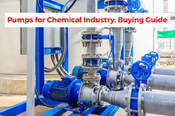 How to Select the Right Pump for Chemical Industry