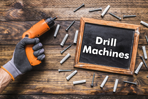 Drill Machines Have Made Our Lives Easy