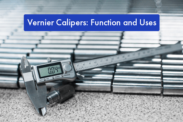 Functions & Uses of Vernier Calipers