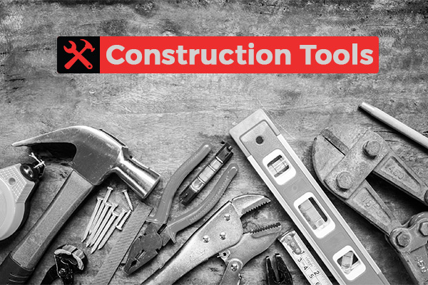 Upgrade Your Work with these Common Construction Tools