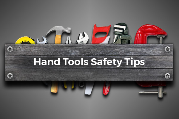 Working With Hand Tools? Follow These Safety Tips