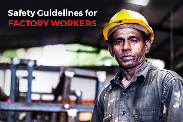 Factories - Safety Guidelines by The Ministry of Labour & Employment