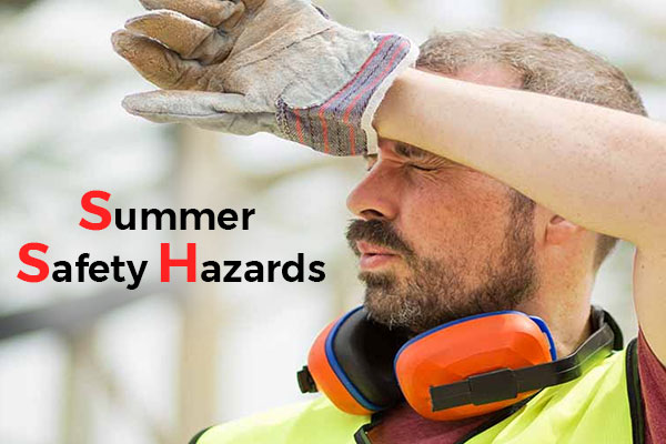 Summer Safety Hazards at Workplace and their Prevention