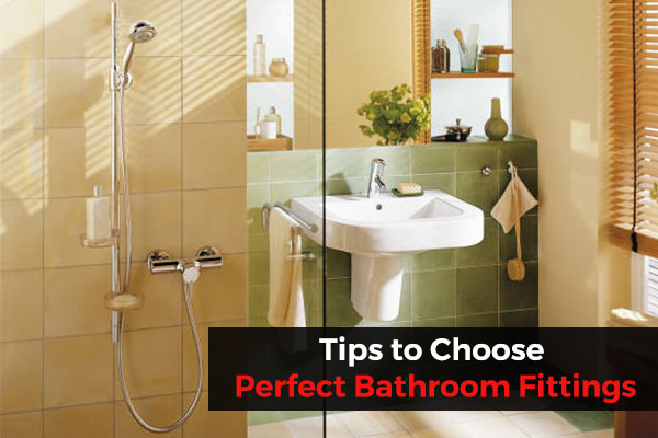Accessorize Bathroom with Perfect Bathroom Fittings