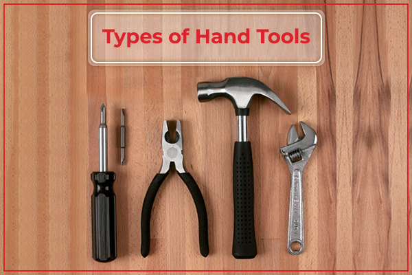 What are the Types of Hand Tools and how are They Important?