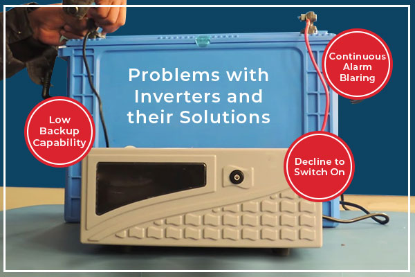 Common Problems with an Inverter and their Solutions