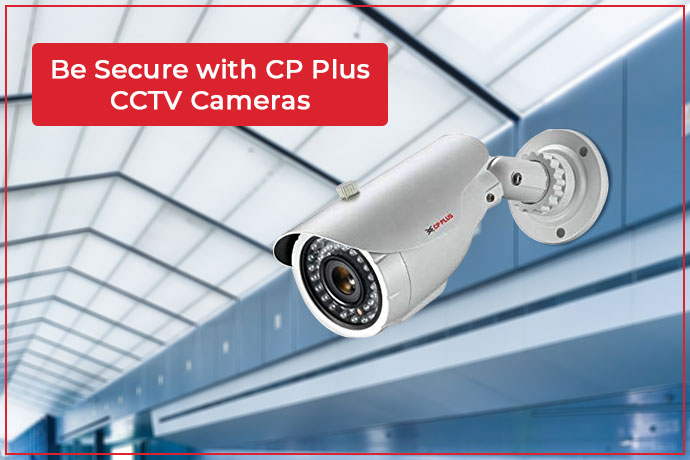 Keep Up the Security at Your Workplace with Range of CP Plus CCTV Cameras