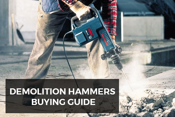 Demolition Hammers Buying Guide