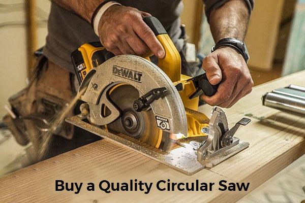 Buy a Quality Circular Saw