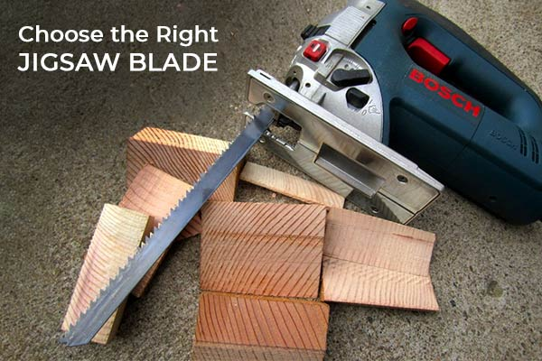Choose the Right Jigsaw Blade