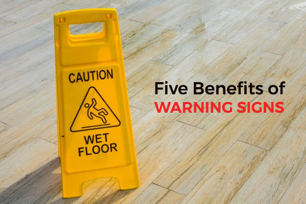 Five Benefits of Warning Signs