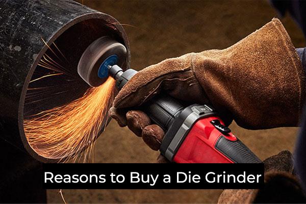Reasons to Buy a Die Grinder