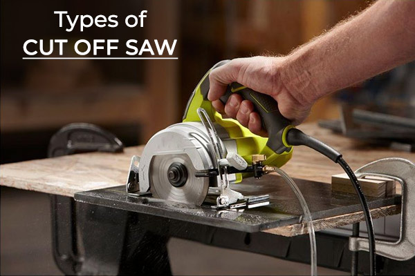 Types of Cut Off Saw