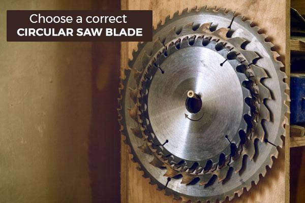 Choose a Correct Circular Saw Blade