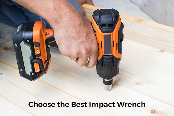 Choose the Best impact Wrench