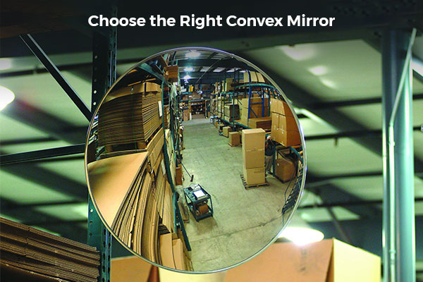 Choose the Right Convex Mirror