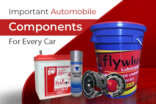 Important Automobile Components for Every Car