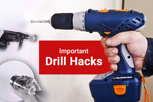 Important Drill Hacks