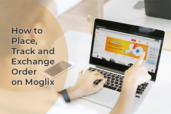 How to place, track and exchange order at Moglix
